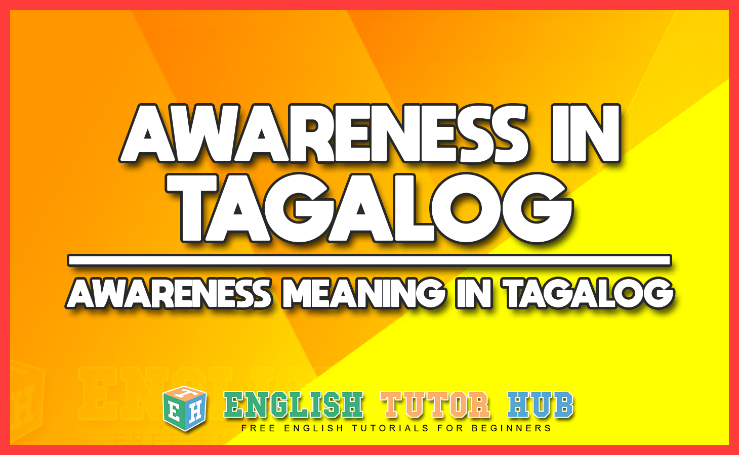AWARENESS IN TAGALOG - AWARENESS MEANING IN TAGALOG