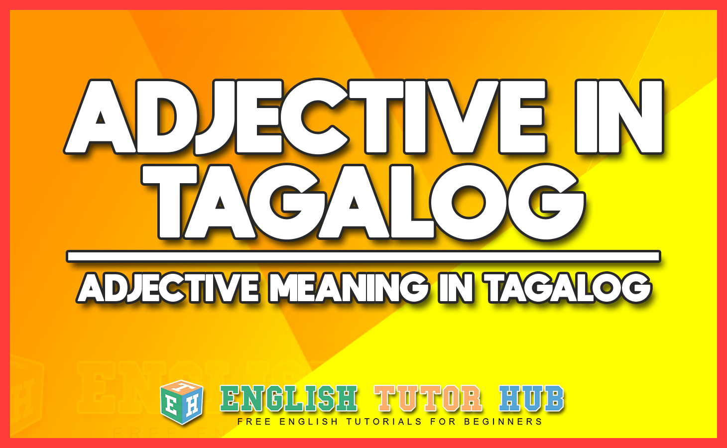 Adjective in Tagalog - Adjective Meaning in Tagalog