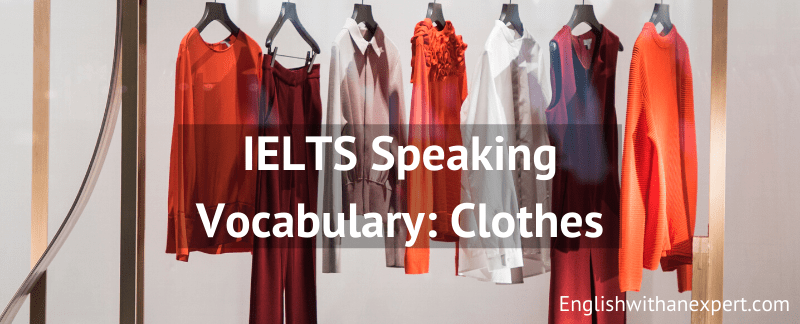 IELTS Clothes Vocabulary by Andrew Turner @ EnglishwithanExpert.com