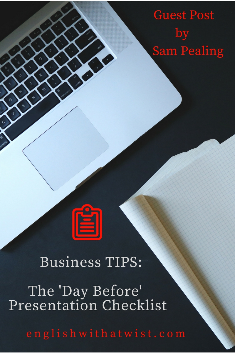 Business Tips: The Essential 'Day Before' Presentation Checklist (Guest Post)