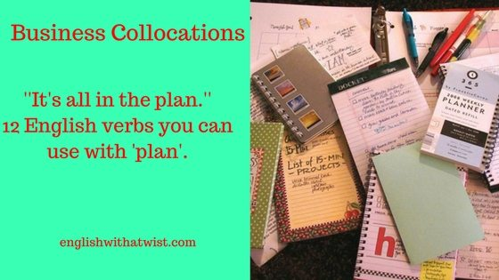 "Business Collocation Series: 12 Verbs that Collocate with ""Plan"""