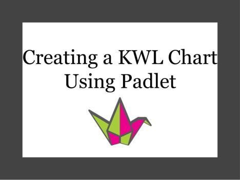 Creating A KWL Chart Using Padlet – englishwithmslindsey