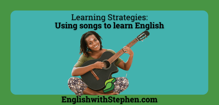 Using songs to learn English, by English with Stephen