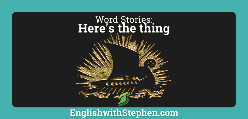The history of the word 'thing'. By English with Stephen