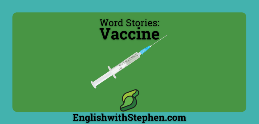 """The history of tje word """"vaccine"""" by English with Stephen"""
