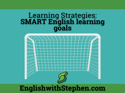Picture of a football or soccer goal. Text: Learning Strategies - SMART English learning goals