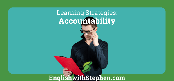 Why accountability is an excellent learning strategy for English students, by English with Stephen