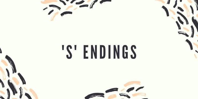 s endings