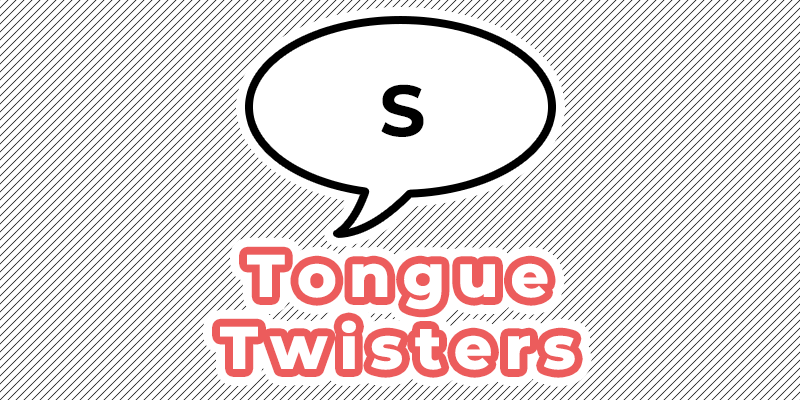 s tongue twisters