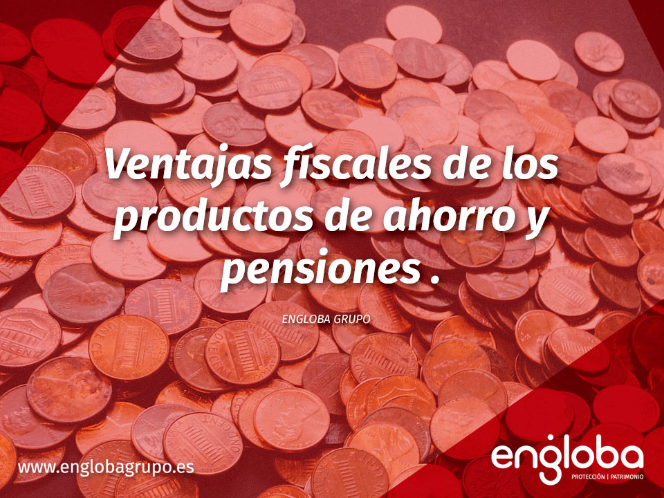 Ventajas fiscales productos ahorro e inversión.
