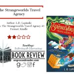 Review – The Strangeworlds Travel Agency by L.D. Lapinski