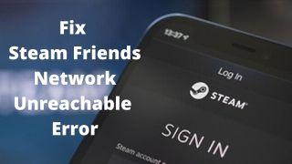 Fix Steam friends network unreachable