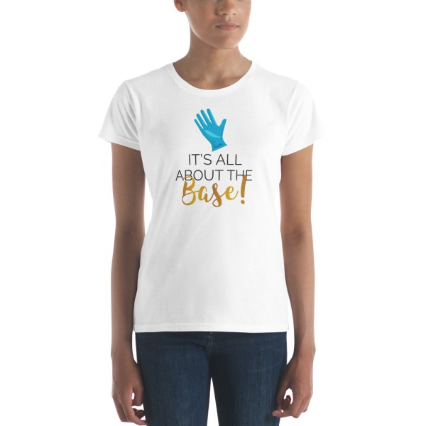 It's All About The Base - White T-Shirt - Front