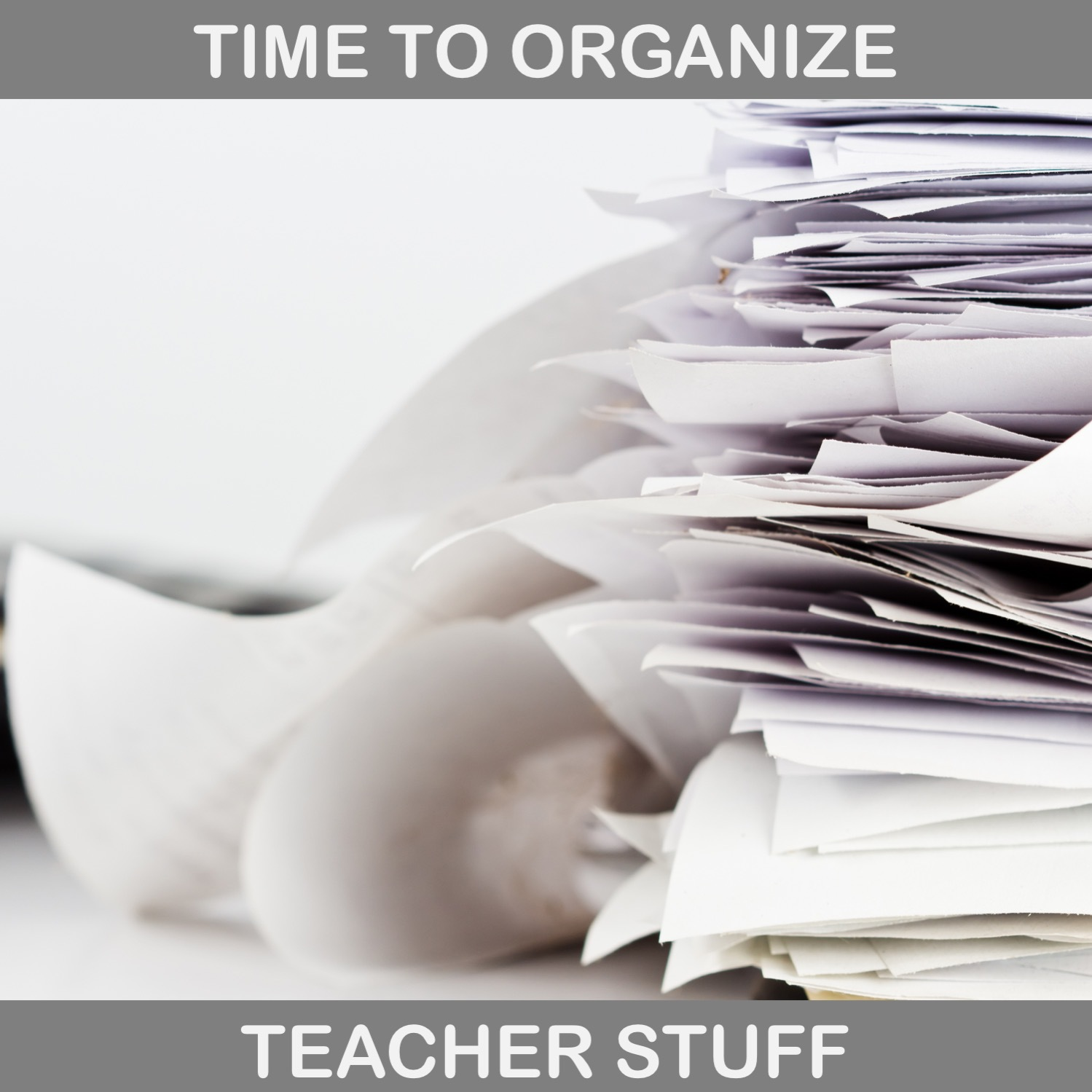 5 Ideas For Organizing Teaching Stuff