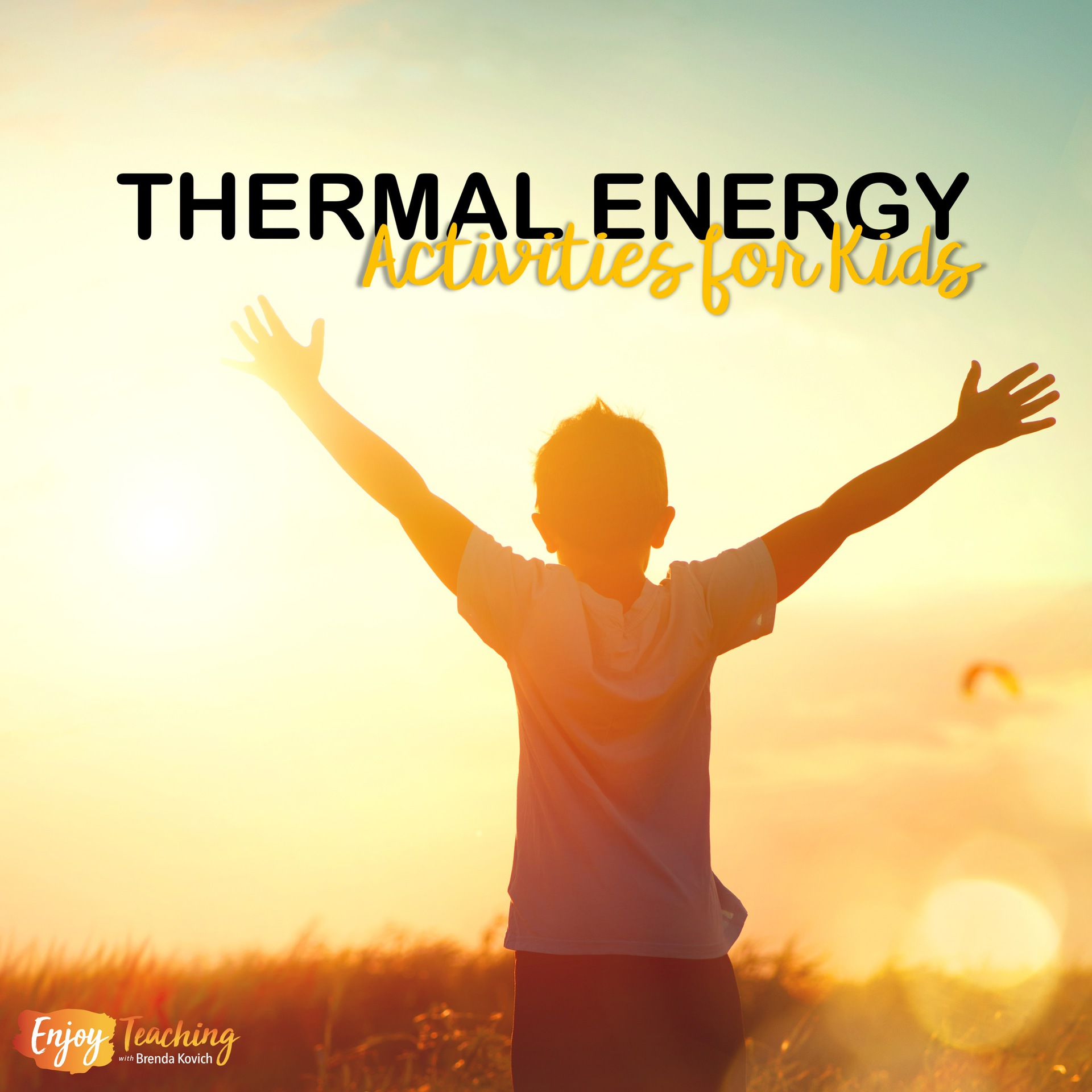Teaching Thermal Energy With Heat Activities For Kids