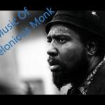 セロニアス・モンクの名盤を聴く:何故その不思議な音楽が人の心に入り込むのか?