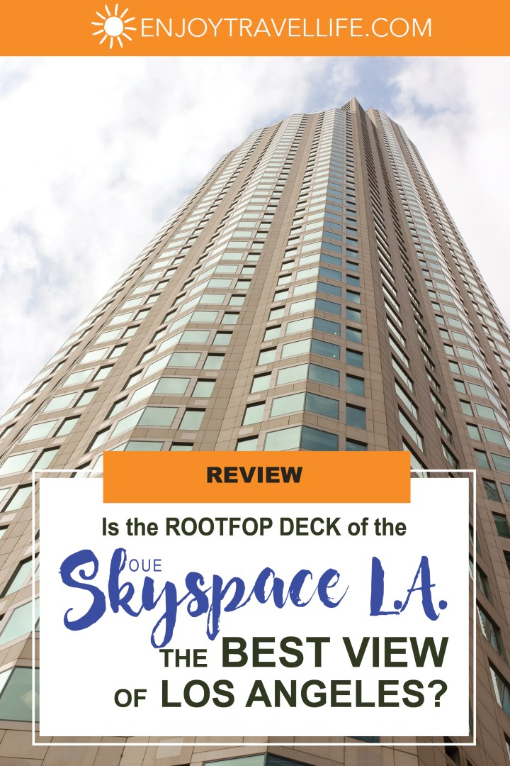 best views of downtown Los Angeles - OUE Skyspace Los Angeles Jackie Gately Enjoy Travel Life