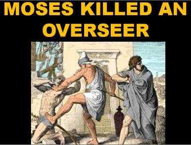 Moses killed slavedriver