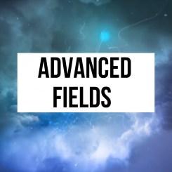 Advanced Fields