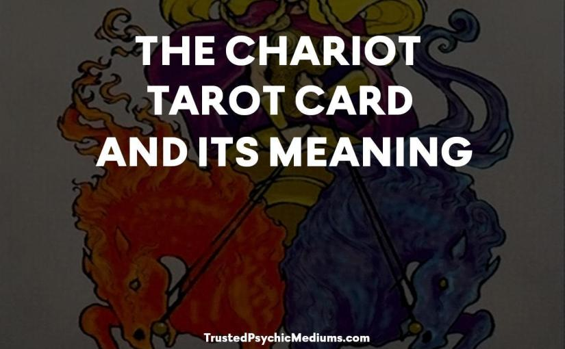 The Chariot Tarot and its Meaning for Love, Money and Happiness