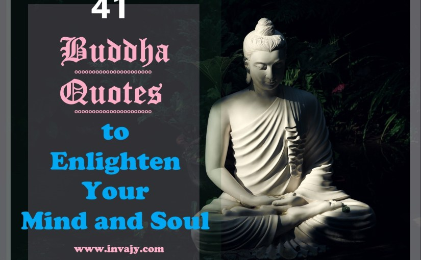41 Buddha Quotes to Enlighten Your Mind and Soul | Invajy