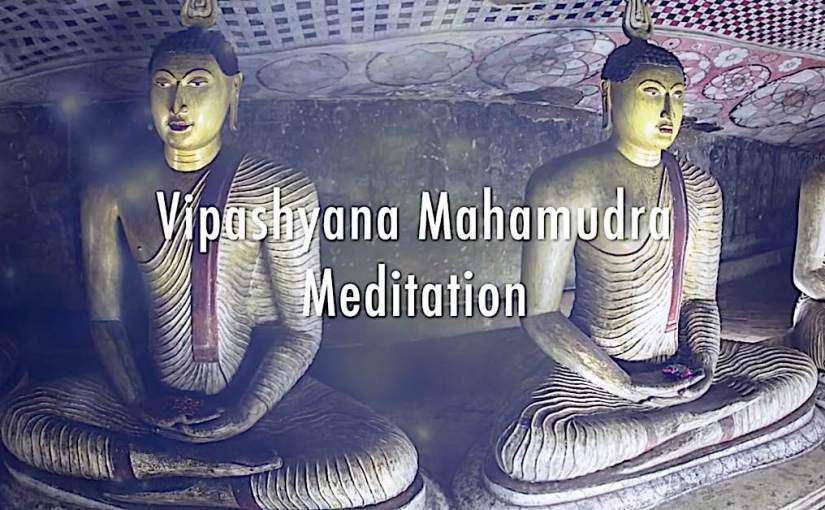 Video: Vipashyana Mahamudra (Vipassana) short teaching on Madyamuka and brief guided meditation
