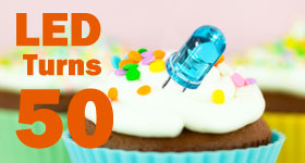 The LED Turns 50 – And Is Better Than Ever!