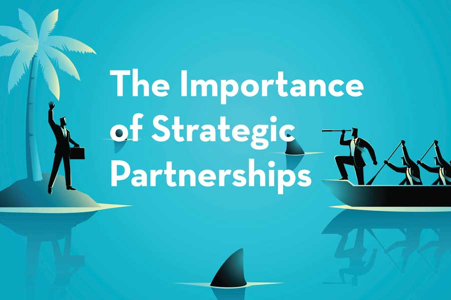 The Importance of Strategic Partnerships