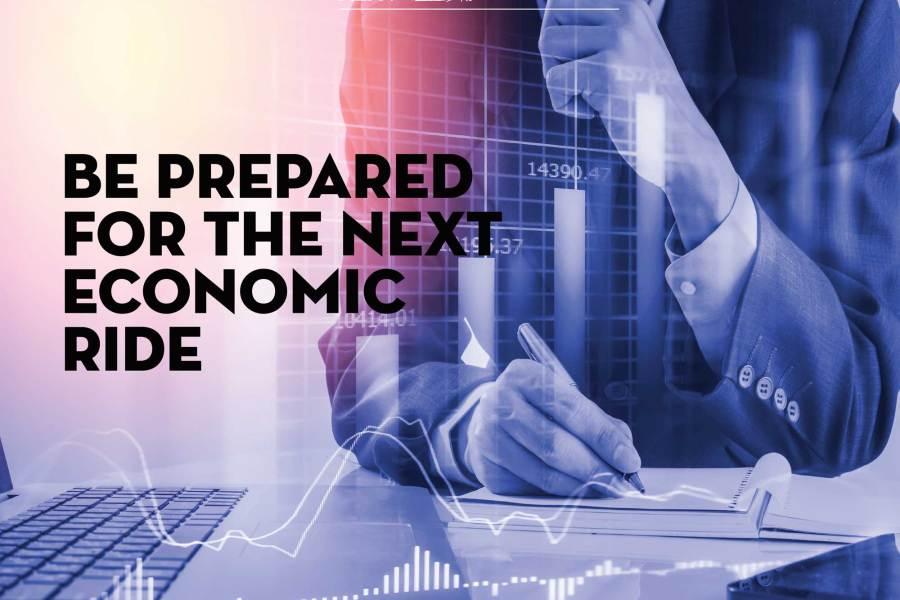 Be Prepared for the Next Economic Ride