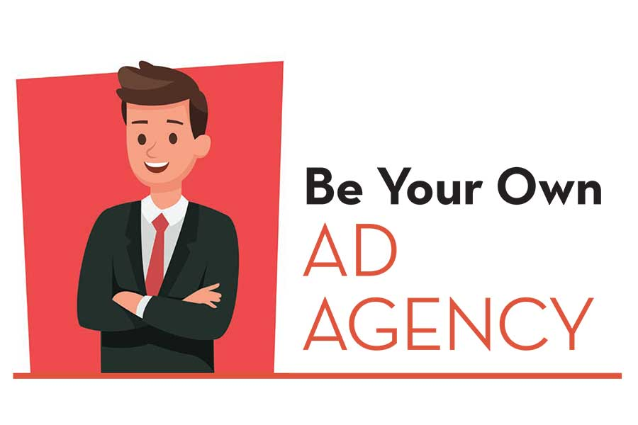 Be Your Own Ad Agency