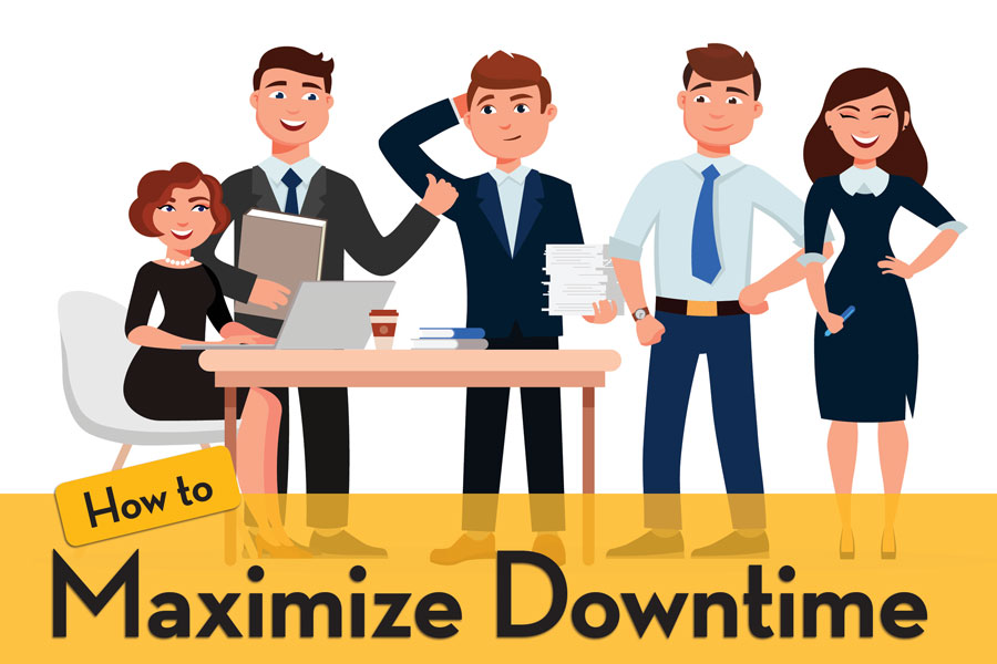 Maximize Downtime