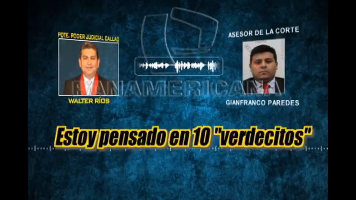 """Walter Ríos pide """"10 verdecitos"""" como garantía a asesor de la Corte"""