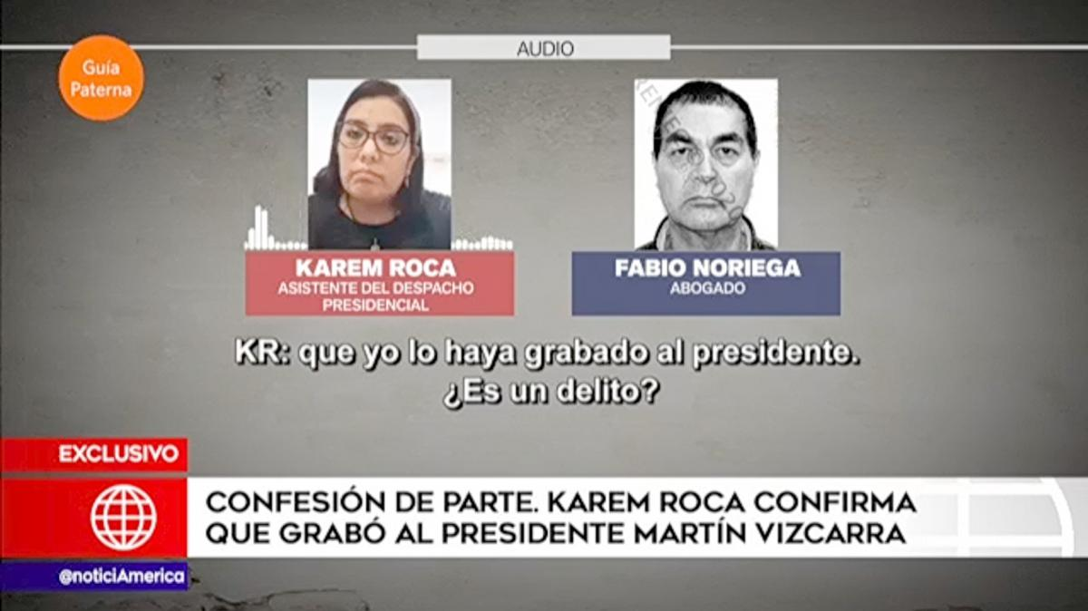 Audio: Karem Roca confirma que grabó a Martín Vizcarra y habla con Edgar Alarcón
