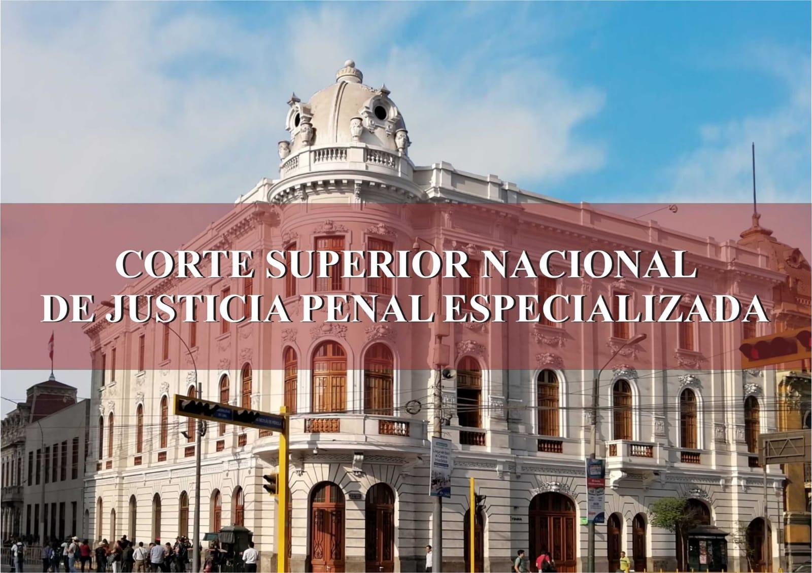 Corte Superior Nacional dispone traslado de seis órganos jurisdiccionales de crimen organizado