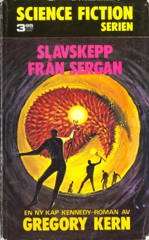 Gregory Kern, Slavskepp från Sergan [Slave Ship from Sergan] (1974 - Lindfors Förlag, Science Fiction Serien [7]), cover by Jack Gaughan.