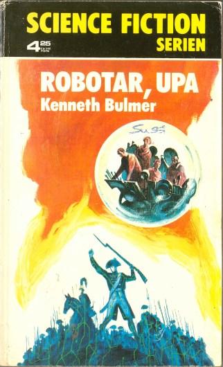 Kenneth Bulmer, Robotar, UPA [The Electric Sword Swallowers] (1974 - Lindfors Förlag, Science Fiction Serien [13]).