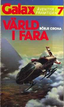 Börje Crona, Värld i fara (1986 - Laissez faire, Galax [7])