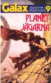 Keith Laumer & Gordon R. Dickson, Planetjägarna [Planet Run – 1967] (1986 - Laissez faire, Galax [9])