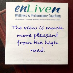 """Quote on enliven wellness coaching and counseling sticky note reading, """"The view is much more pleasant from the high road."""""""