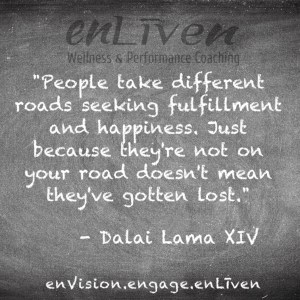 "Dalai Lama XIV quote on enLiven Wellness Coaching chalkboard reading, ""People take different roads seeking fulfillment and happiness. Just because they're not on your road doesn't mean they've gotten lost."""