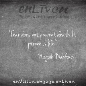 "Quote on enLiven Wellness Life Coaching chalkboard reading, ""Fear does not prevent death. It prevents life."" Naguib Mahfouz. Todd Smith Blissfield Life Coach Toledo"