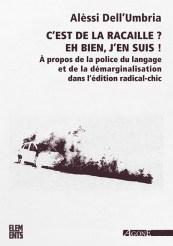 Alèssi Dell'Umbria, La Rage et la révolte, Agone, 2010