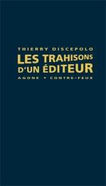 Thierry Discepolo, La Trahison des éditeurs, Agone, 2011