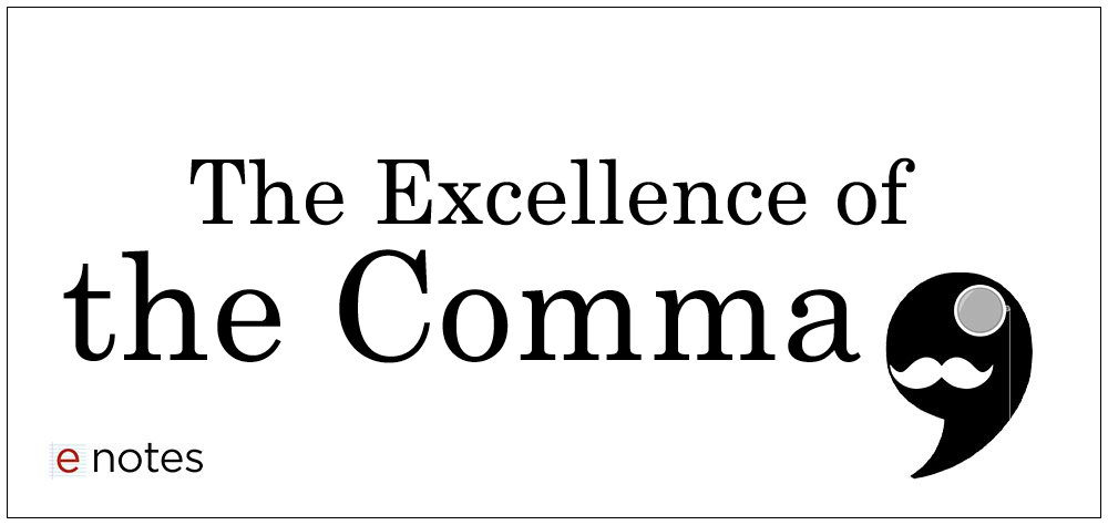 The eNotes Blog: How to Use Commas