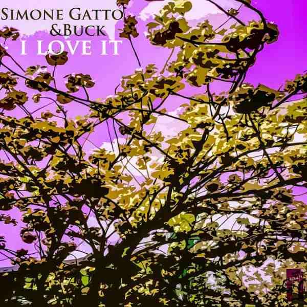 EP // I Love It – Simone Gatto, Buck