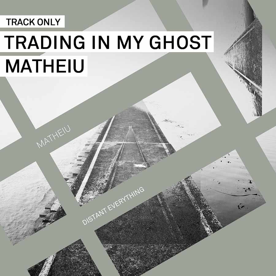 Track // Trading In My Ghost – Matheiu