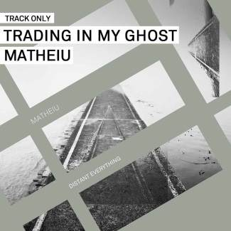 Track // Trading In My Ghost – Matheiu