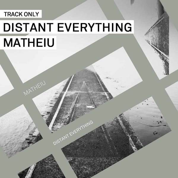 Track // Distant Everything – Matheiu