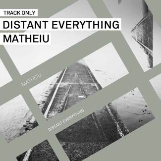 Track // Distant Everything – Matheiu