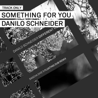 Track // Something For You – Danilo Schneider
